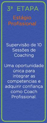 Escola de Coaching ECIT > Certificação Internacional em Coaching - CCF - Etapa 3 – Estágio