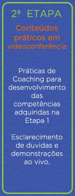 Escola de Coaching ECIT > Certificação Internacional em Coaching - CCF - Etapa 2 – Práticas de Coaching