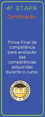 Escola de Coaching ECIT > Certificação Internacional em Coaching - CCF - Etapa 4 – Certificação